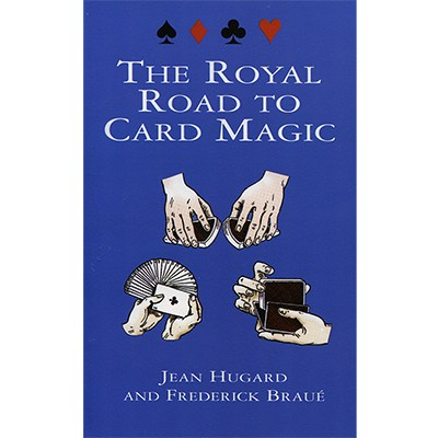The Royal Road To Card Magic by Jean Hugard And Frederick Braue